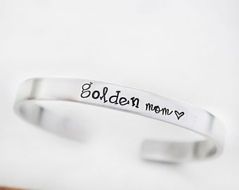 Golden Mom - Mother Gift from Daughter - Dog Mom - Hand Stamped Bracelet Cuff - Golden Retriever Mom - Goldendoodle Jewelry