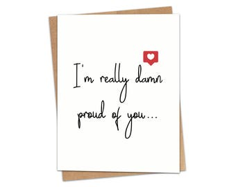 I'm Really Damn Proud of You Greeting Card SKU C231