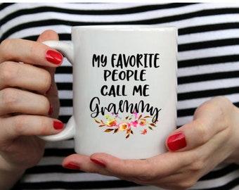 Grammy mug, Grammy gift, my favorite people call me grammy, best grammy ever, worlds best grammy, my favorite people call me grammy