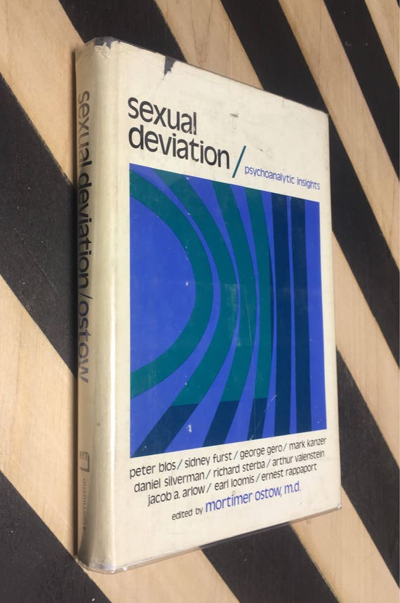 Sexual Deviation: Psychoanalytic Insights edited by Mortimer Ostow, M.D. (Hardcover, 1974) vintage book