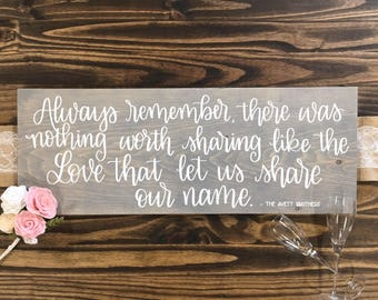 11 x 30 |   Always remember there was nothing worth sharing like the love that  let us share our name | The Avett Brothers Wood Sign