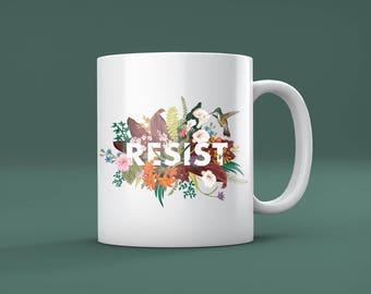 Funny Liberal Gift / RESIST Movement Mug - Support the #Resist & Equality Movement In Style With Every Sip!