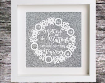 VINYL STICKER Decal for DIY Box Frame - Just add to frame Mothers are Like Buttons