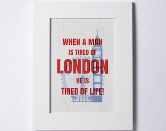 Print | When A Man Is Tired Of London He Is Tired Of Life!