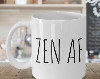 Zen AF Yoga Mug Funny Ceramic Coffee Cup - Zen Gifts for Her & Him - Zen Mugs