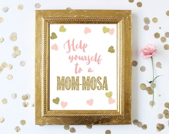 Baby Shower Sign . Help Yourself to a Mom-Mosa . Mimosas Sign . Printable Instant Digital Download . Pink and Gold . Baby Shower Girl