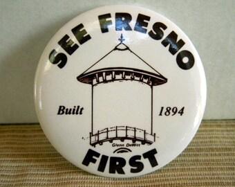 Large Vintage Metal Pinback Button, See Fresno First