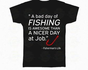 "I Love Fishing ""A bad day of Fishing"""