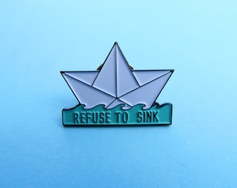 """Origami Paper Boat Enamel Pin """"Refuse To Sink"""""""
