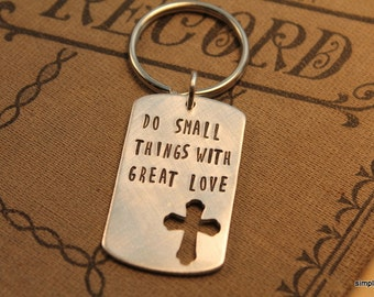 Do Small Things with Great Love Handstamped Cross Keychain Mother Teresa Catholic Christian Be Change Make a Difference Volunteer Gift