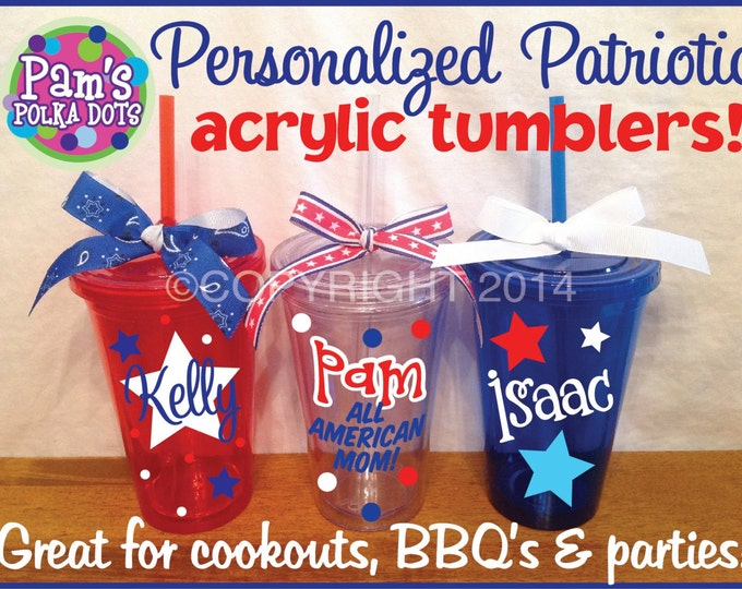 10 Personalized PATRIOTIC ACRYLIC TUMBLERS Red, Clear or Blue Star 4th of July Cookouts Independence Day American Pride