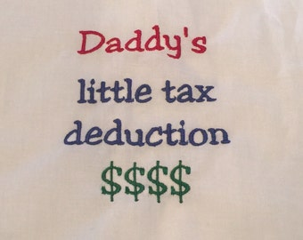 Baby Daddy Little Tax Deduction Bib -Embroidered Bib for Baby-Baby Shower Gift -Baby Feeding Gift - Baby Boy Bib - Drool Bib- Funny Baby Bib