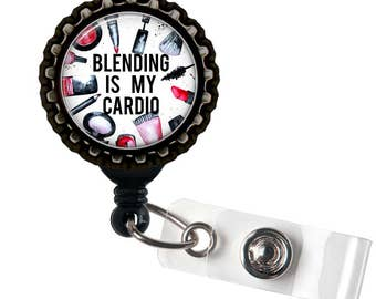 Blending is my Cardio - Makeup - Black Retractable Badge Reel ID Holder
