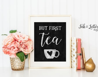 But First Tea Sign - Chalkboard Wall Decor - Kitchen Decor - Tea Lover Gift - Tea Print - Instant Download - Digital Printable - 8x10