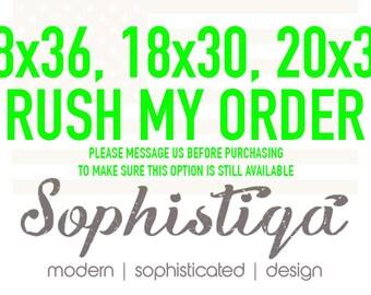 18x36 - 18x30 - 20x30 - Rush Production - Rush My Order