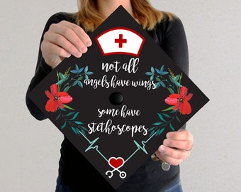 Graduation Cap Decal | DOWNLOAD ONLY | Not all angels have wings some have stethoscopes | BSN | Rn | Nursing | Nurse | Flower Accents