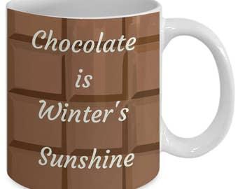 Chocolate is Winter's Sunshine Mug 2