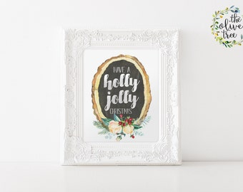 Christmas print, Winter Holiday wall art decor, Art Print, INSTANT DOWNLOAD - Have a Holly Jolly Christmas