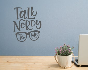 Talk nerdy to me decal, talk nerdy to me, nerd gifts, nerd decor, nerdy car decal, nerdy decor, nerdy decal, smarty pants gift, smarty pants
