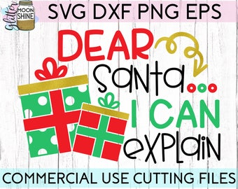 Dear Santa I Can Explain svg dxf png eps Files for Cutting Machines Cameo Cricut, Christmas, Cute, Girly, Winter, Santa's List, Funny, Kids