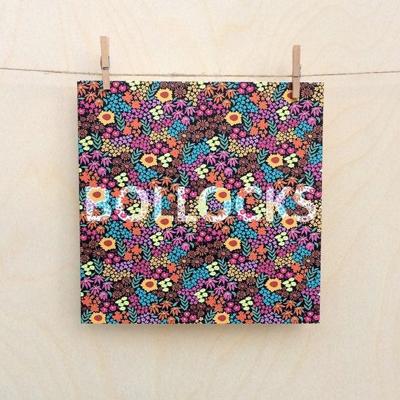 Bollocks Card, Funny  birthday card, funny birthday, Floral Card, Bollocks