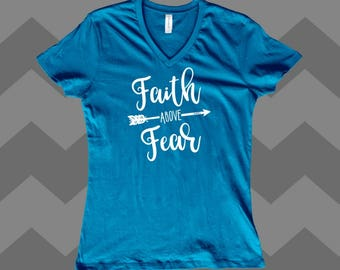 Faith shirt - Faith above fear - Faith above fear shirt - Jesus shirt - Christian shirts - have no fear