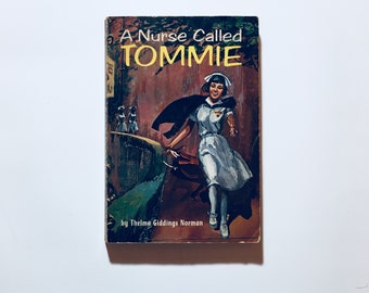 A NURSE Called Tommie By Thelma Giddings Norman / Vintage Pulp Medical world Novel Romance Fiction 60's