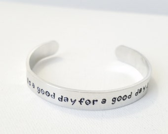 Custom Hand Stamped Jewelry Cuff Inspirational Quote Today Is A Good Day For A Good Day