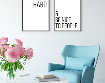 Work Hard and Be Nice to People Printable Art - DIGITAL DOWNLOAD - Inspirational Quote - Office Decor - Hustle Quote