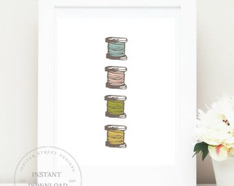 Thread Art Print-Sewing Room Wall  Art-8 x 10 INSTANT DOWNLOAD-Wall Art-Home Decor