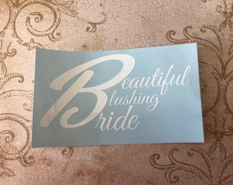 B is for Beautiful Blushing Bride Decal