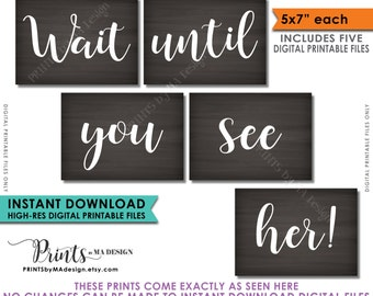 """Wait Until You See Her Signs, Set of 5 Photography Props, Here Comes the Bride, 5x7"""" Chalkboard Style Instant Download Digital Printables"""