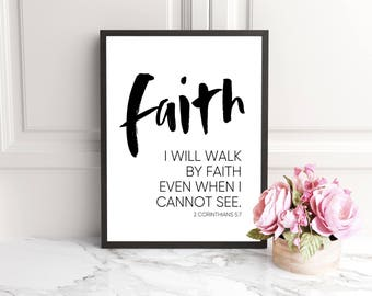 Faith print, Christian wall art, scripture wall art, scripture prints, bible verse wall art, bible verse prints, i will walk by faith