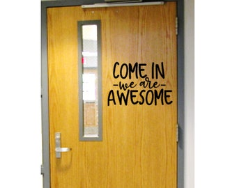 classroom door with window. Come In We Are Awesome, Classroom Door Decal, School Sticker With Window