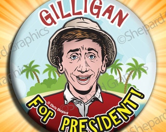 GILLIGAN for PRESIDENT!!! BUTTON, Pin, Badge, 2.25 Inch Bob Denver, Little Buddy - Gag, Joke, Funny! Gilligan's Island
