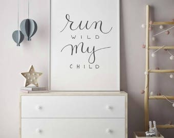 Run Wild My Child / Nursery Print / Hand Lettered / Download / Printable / Printable Wall Art / You Print  / Minimalist Digital Art