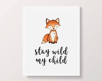 Stay Wild My Child Quote Print, FOX NURSERY Printable Art, Woodland Play Room Printable, Fox Quote Print
