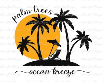Palm Trees Ocean Breeze SVG DXF PNG File for Cameo File for Cricut and other electronic cutters