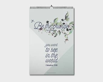 CALENDAR 2018. Be the change you want to see the world (Gandhi) by GREENMOODS.