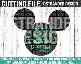 Growing Old Is Mandatory - SVG Cut File - Cricut - Silhouette - Cameo - Cut Files - Printable Cut Files - Disney Humor - Disney - 066