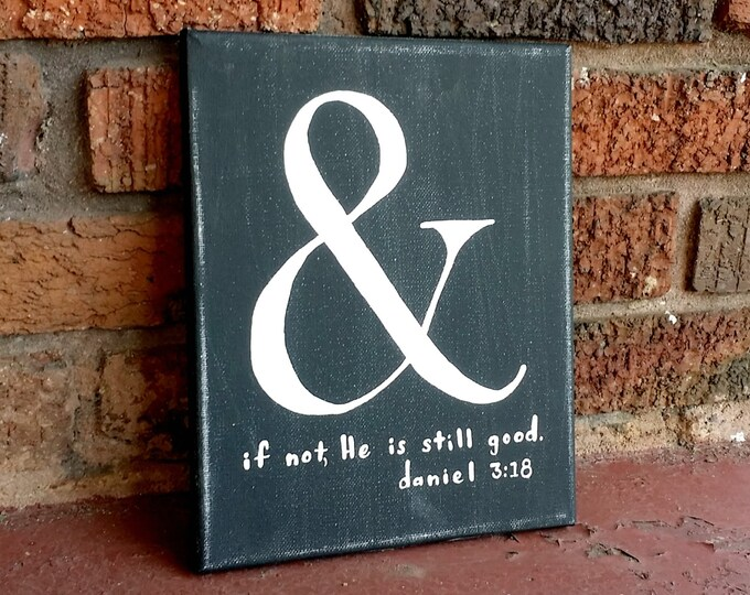 Hand Painted Canvas with Scripture Daniel 3:18
