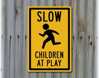 """Slow Children At Play Sign  (12"""" x 8"""")"""