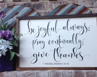 Be Joyful Always, Pray Continually, Give Thanks, Scripture Wall Art, Inspirational Sign, Wood Sign Saying, Wall Gallery Sign, Bible Verse