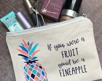 If you were a fruit you'd be a fineapple pineapple makeup bag cosmetic pencil case