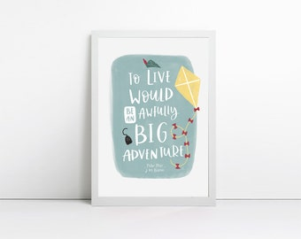 Peter Pan Print - To Live Would be an Awfully Big Adventure - Children's Wall Art - Kids Room Art