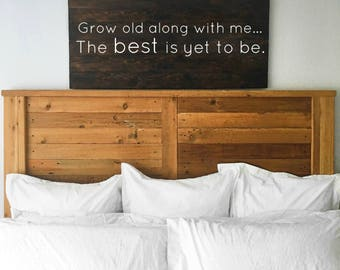 Grow old along with me; The best is yet to be. | Romantic | Master bedroom wall decor | Huge Wall Art | Reclaimed Wood sign | Bedroom wall