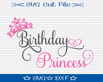 Birthday Princess SVG File / SVG Cutting File for Silhouette / Happy Birthday SVG / Little Girl Birthday Svg / Princess Crown svg