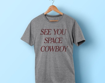 See You Space Cowboy - Anime Shirt - Classic Vintage