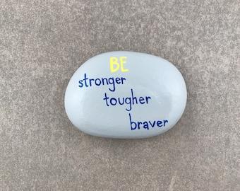 Charity Donation - Boston Children's Hospital - Be Stronger Tougher Braver - Painted Stone
