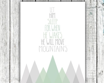 Nursery Wall Art, Let Him Sleep for when he Wakes he will Move Mountains, Baby Boy, Digital Download Size 8x10 #579